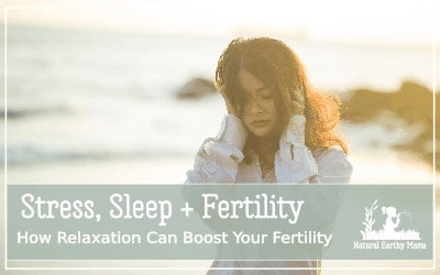 stress, sleep and infertility. How Relaxation Can Boost Your Fertility pin