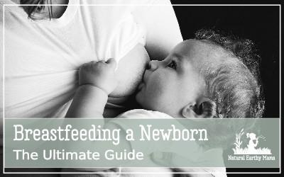 the ultimate guide to breastfeeding newborns