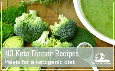 Are you on the ketogenic diet? Here are 40 delicious and easy keto diet recipes for you. #naturalearthymama #keto #ketogenic #ketorecipes #ketodiet