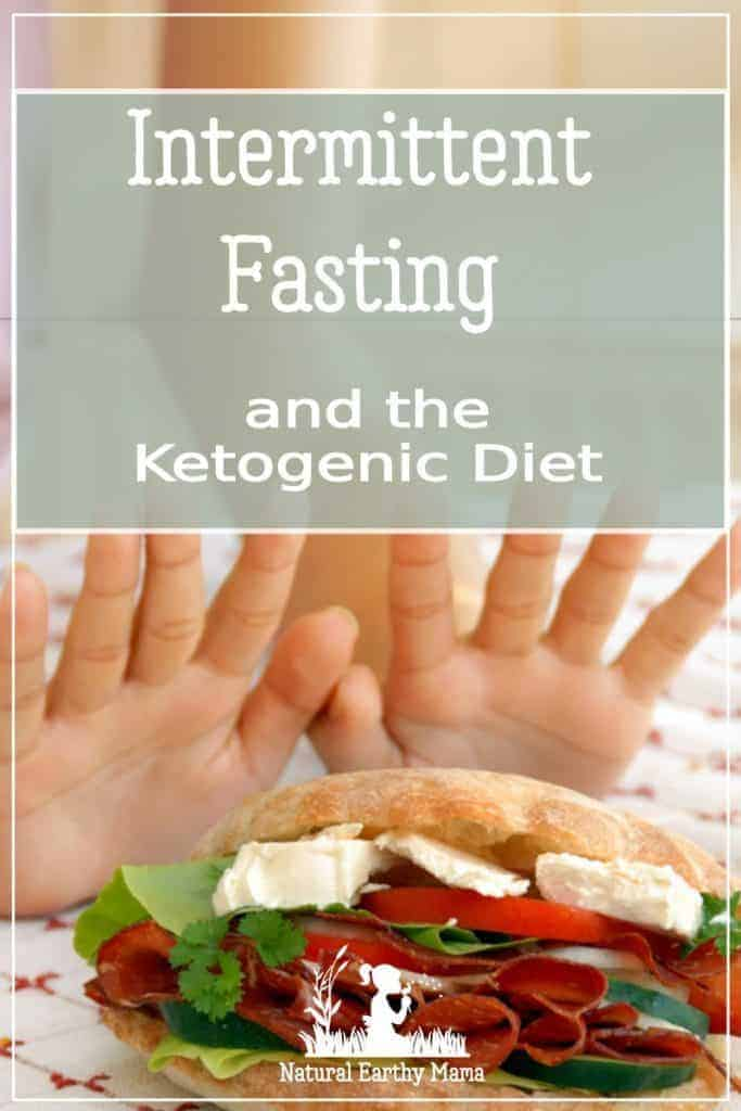 What is intermittent fasting? What are the health benefits? Is skipping a meal good for you? Find out how IF combined with the keto diet can revolutionize your health #intermittentfasting #ketodiet #weightloss #naturalearthymama