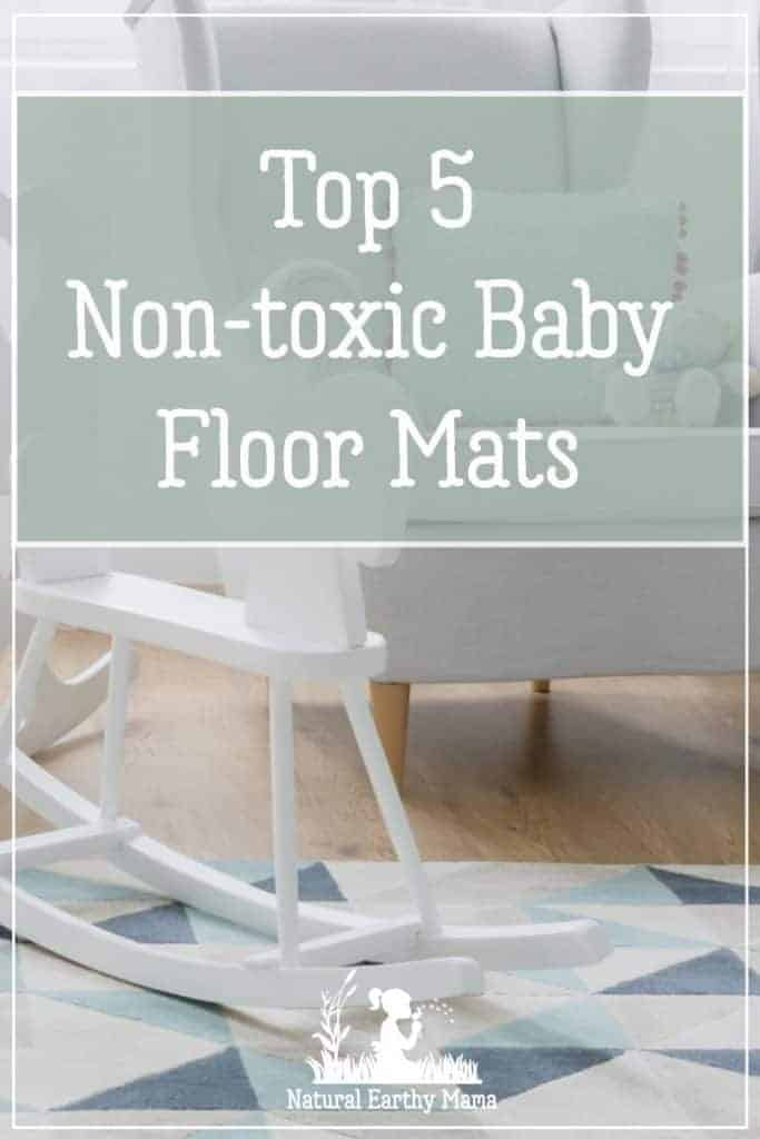 Here are the top 5 non toxic play mats for your baby in 2018. I have saved you days of research and found the best baby floor mats that you can buy. #pregnancy #newborn #babyproducts #naturalearthymama