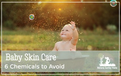 Baby skin is so delicate, finding the best skincare products for you baby can be tough. Here are 6 chemicals that you really must avoid using on your newborns skin #newborn #babyproducts #skincare #naturalearthymama