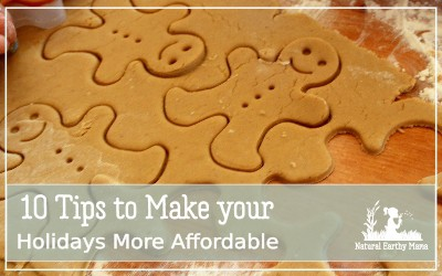 Keeping the holidays affordable isn't easy. Here are my top 10 frugal tips for making the holiday season more affordable #frugalchristmas #christmasonabudget #christmas #holidays #naturalearthymama