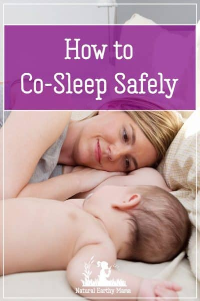 Co sleeping or bed sharing is one of the best ways to help your baby sleep well. Here arre some tips to make sure that you are cosleeping safely. Don't risk SIDS, make sure you are doing it right! #cosleeping #bedsharing #newbornsleep #newborn #naturalearthymama