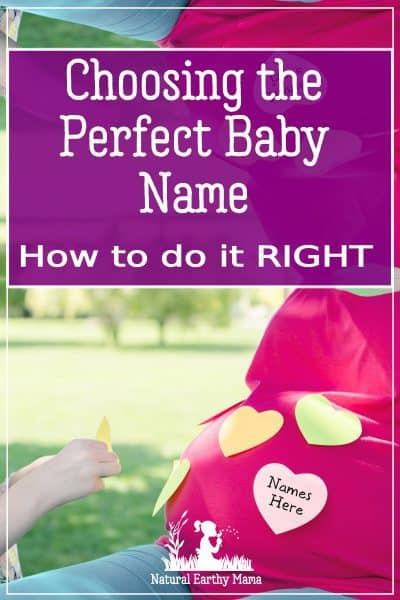 How to chose the perfect name for a baby. Choosing a baby name is no easy task! Here is the ultimate guide in making sure you have chosen the best name for your new baby. #pregnancy #newborn #babynames #naturalearthymama