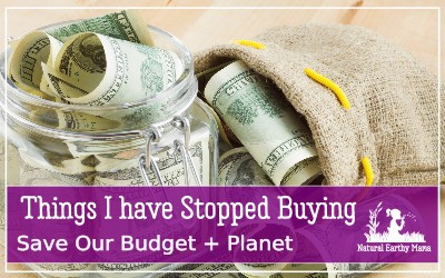 Here are 10 things that I have stopped buying to save us money and to protect our environment #zerowaste #frugal #savemoney #moneytips #naturalearthymama