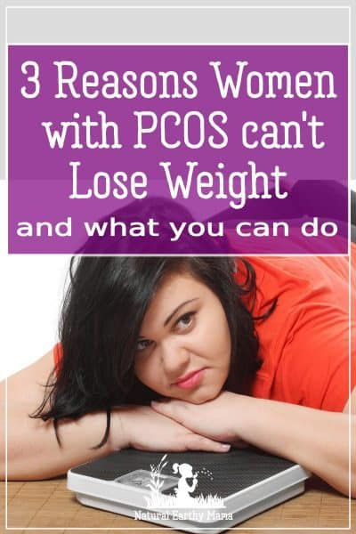 Losing weight with PCOS is terribly hard. There is actually a reason why you are struggling to lose weight with polycycstic ovaries. There are some steps you can take that will help you lose weight easily when you follow these steps. #PCOS #weightloss #naturalearthymama