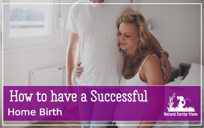 How to have a successful home birth for your next labor and delivery, follow these labor advice tips for a better birthing experience #naturalearthymama