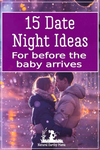 If you have baby on the way, you should make the most of the couples time you have together before your baby arrives. Try these 15 date night ideas that you can do while you are pregnant #pregnancy #secondtrimester #naturalearthymama
