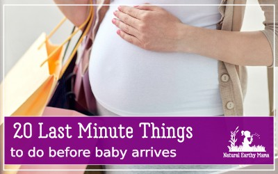 When you are pregnant there are some last minute things that you simply must get done before your baby arrives. So before you go into labor, check out this advice! #pregnancy #labor #parenting #naturalearthymama