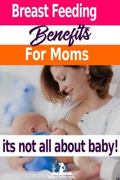 Breast feeding your baby has many benefits for mom as well as baby. Find out how breastfeeding is good for the nursing mom #naturalearthymama