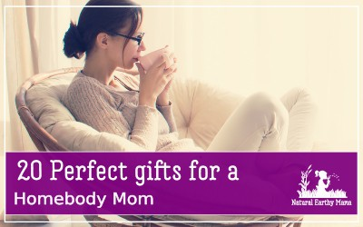 Mothers day gift ideas for the mom that likes to laze around the house and enjoy life. Perfect gifts for birthdays too. Make mom happy with one of these great presents #naturalearthymama