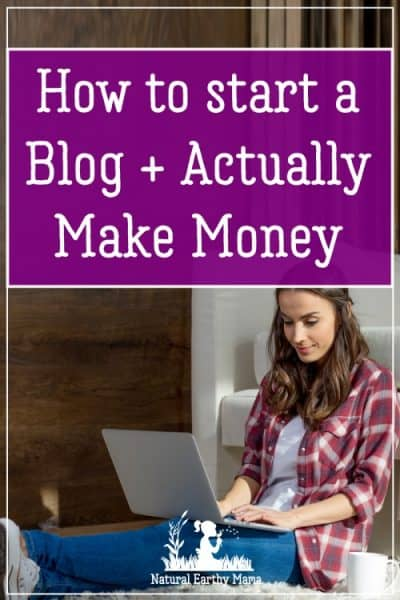 How to start a blog and run it so that you can make it earn you money. Blogging is a great way to make money from home while you do other things. Running a blog is a perfect side hustle for moms that want to stay at home with their kids. Read this ultimate guide to starting a blog from scratch and making money. #naturalearthymama #workfromhome