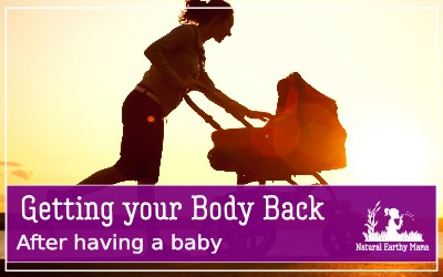 Getting in shape for summer after having a baby isn't an easy task. Here are 5 steps to getting your body back and losing weight after having a baby. #naturalearthymama