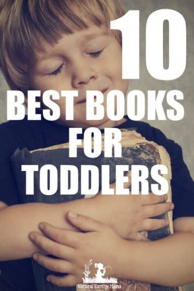 Top 10 books for toddlers. Great gift ideas for encouraging a love of books and reading in your child #naturalearthymama