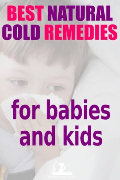 Natural Cold Remedies for CHildren - A child or a baby with a cold is not fun. Here are some proven, natural remedies that you can use to help make your toddler, child or baby more comfortable when they are unwell. #naturalearthymama