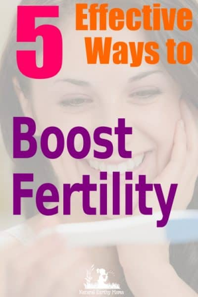 5 best ways to improve your chances of getting pregnant. Struggling with infertility is not fun. Here are 5 proven and effective ways that have been shown to improve your overall health and boost your fertility. Women with PCOS, unexplained infertility or just trying to conceive will find this information helpful! #naturalearthymama