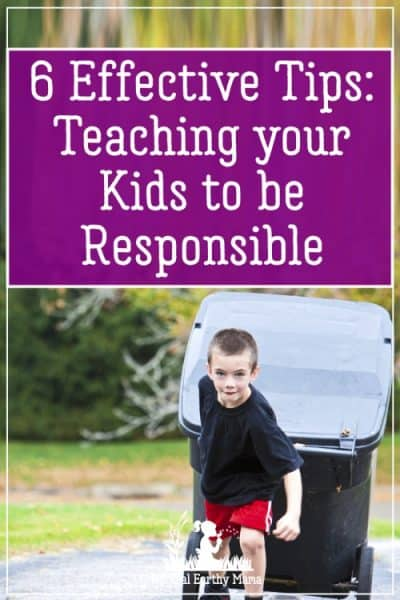 6 Effective Tips on Teaching your Kids to be Responsible