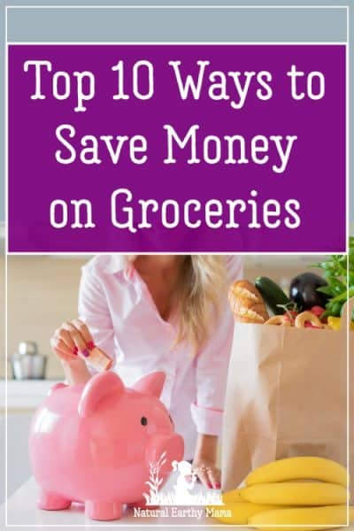 The Top 10 Ways to Save More Money on Groceries