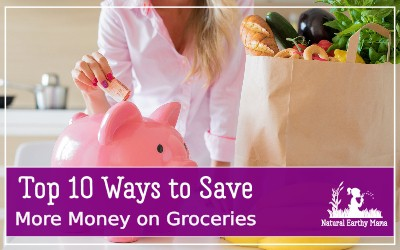 Are you looking for ways to save money on your food bill? Groceries can make up a significant portion of your family budget. Here are 10 of the best tips to reduce the cost of living in your family. #naturalearthymama