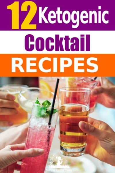 When on the keto diet, you don't want to lose your social life. Using keto friendly cocktails are a low carb option of still being able to socialize without kicking yourself totally out of ketosis.Look no further! #keto #ketorecipes #naturalearthymama
