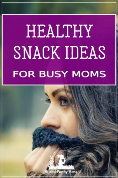 One of the most important things you can do when becoming healthier and staying healthy is to never let your body get into extreme hunger. These healthy snack ideas can help you ensure you keep your body away from extreme hunger. #snackideas #naturalearthymama