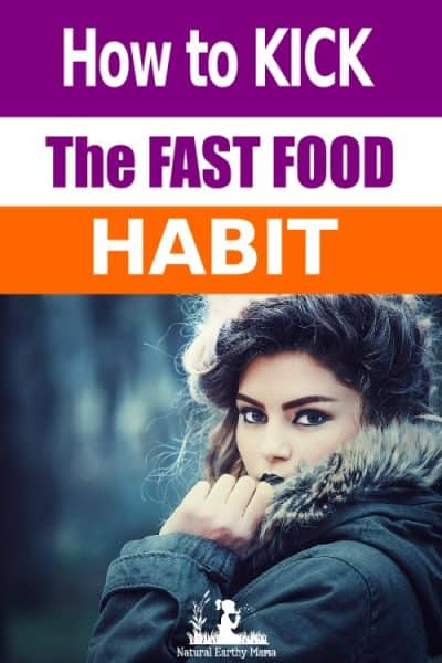 There are many reasons why you might want or need to kick your fast food habit. Fast food is absolutely packed full of man-made chemicals and un-healthy fats. It also contains preservatives in the food which makes it difficult for your gut bacteria to break it down. #naturalearthymama