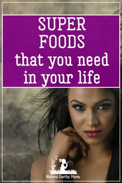 There are also many foods that we may consider pretty 'normal' that actually are incredible nutrient dense and can really benefit your health. You might be eating super foods daily without even realizing it! #superfoods #naturalearthymama